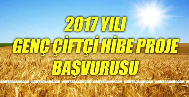 2017 Yılı Genç Çiftçi Hibe Projesine Başvuru lar başladı