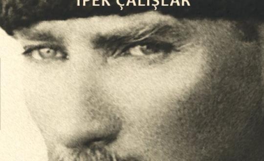 Atatürk'ün mücadelesi ve hayatı tek kitapta