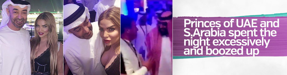 Princes of UAE and S.Arabia spent the night excessively