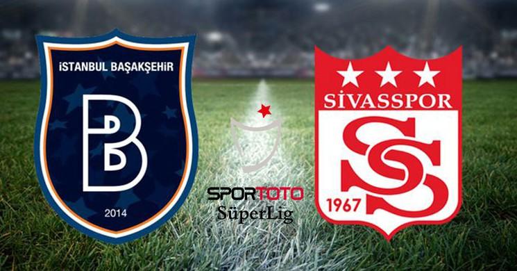 Başakşehir-Sivasspor Canlı İzle, Ne Vakit, Saat Kaçta?